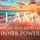 I AM Affirmations: Spiritual Self Expression & Inner Power